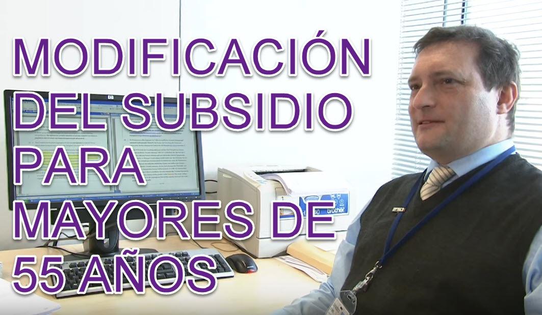 MODIFICACIÓN DEL SUBSIDIO PARA MAYORES DE 55 AÑOS